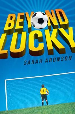 Beyond Lucky By Aronson, Sarah
